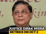 Video : Chief Justice Dipak Misra Asked To Recommend Successor By Centre: Sources