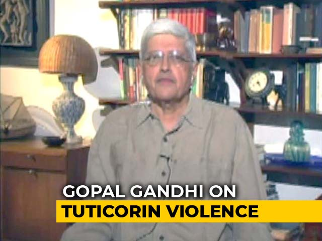 Video : Ex-Governor Gopalkrishna Gandhi To NDTV On Tuticorin Killings