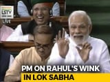 Video : PM Modi Mocks Rahul Gandhi's Wink In Lok Sabha