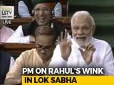 Video : PM Modi Mocks Rahul Gandhi's Wink In Lok Sabha