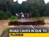 Video : Caught On Camera: In Kerala, Road Caves In After Heavy Rain