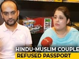 Video : Couple Harassed Over Religion Get Passports After Tweeting Sushma Swaraj