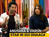 Video: Anushka, Varun On <i>Sui Dhaaga</i> & Social Media Trolling
