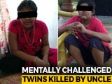 Video: Hyderabad Twins With Mental Disability Killed Allegedly By Uncle