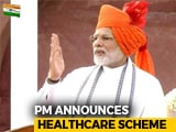 Video : PM Modi Announces Healthcare Scheme, Ayushman Bharat On Independence Day