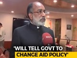 Video : For Kerala, Minister KJ Alphons To Request Centre To Change Policy On Foreign Aid