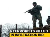 Video : 6 Terrorists Killed In Failed Infiltration Attempt In Jammu And Kashmir