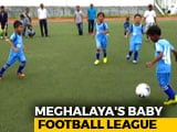 Video: In Football Crazy Meghalaya, A Baby League Is Making It Big