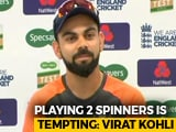 Video : Virat Kohli Tempted To Field Two Spinners At Lord's