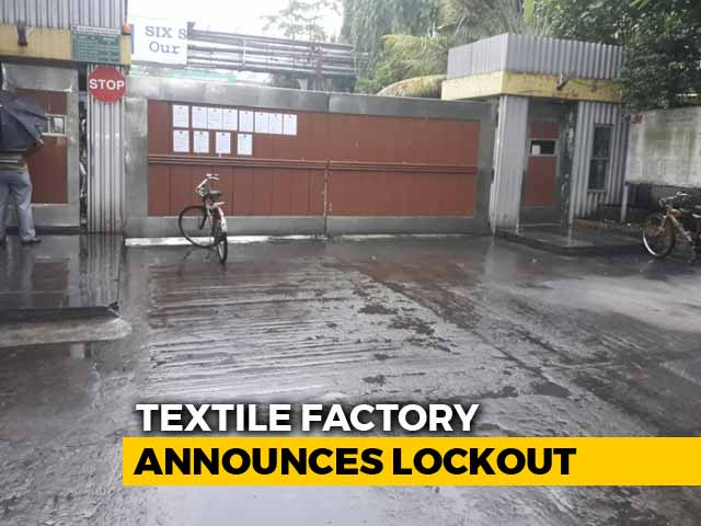 Video : For First Time Since 1949, Textile Unit In Bengal Locked Out By Unions