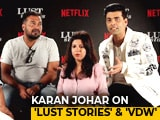 Video : Karan Johar On <i>Lust Stories</i> & Swara's Bold Scenes In <i>VDW</i>