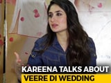 Video : Kareena Kapoor Khan On Her Upcoming Film <i>Veere Di Wedding</i>