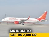 Video : Air India To Get Rs. 2,100 Crore From Government: Report