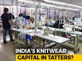 Video : Knitwear Hub Of India Faces Crisis Due To Fall In Exports, Job Losses