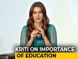 Video : Kriti Sanon On The Importance Of Education