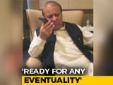 "Video : ""Ready For Any Eventuality,"" Says Nawaz Sharif, Tracked By NDTV In UAE"