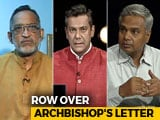 "Video : ""Turbulent Atmosphere"": Delhi Archbishop's Letter Stirs A Controversy"