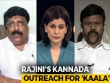 Video : Row Over Rajinikanth's Film: Should <i>'Kaala'</i> Be Held Hostage To Politics?