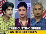 Video: As Delhi Chokes, 16,500 Trees To Be Cut