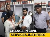 Video : #ByeByeUPSC Protests: Fears Of Government Interference In Civil Services Justified?