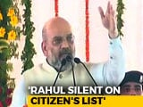 "Video : On Assam Citizens' List, Amit Shah Targets Rahul Gandhi's ""Silence"""