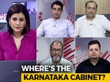 Video : No Karnataka Cabinet Yet: Does It Bode Well For Opposition Unity?