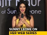 Video : Sunny Leone On Her Web Series <i>Karenjit Kaur - The Untold Story Of Sunny Leone</i>