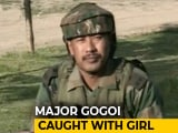 Video : Army Chief Promises Exemplary Action Against Major Leetul Gogoi If He's Guilty