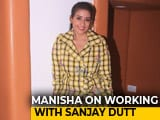 Video : I Was Always In Awe Of Sanjay Dutt: Manisha Koirala