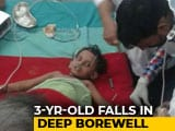Video : 3-Year-Old Rescued From 110-Feet Borewell In Bihar After 30 Hours