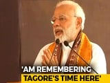 Video : Rabindranath Tagore Will Always Be Remembered As A Global Citizen: PM Modi