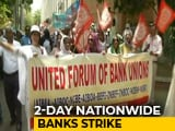 Video : 2-Day Bank Strike From Today. Salary Withdrawal, ATM Services May Get Hit