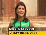 Video : Religious Freedom As Important As Rights: Nikki Haley On India Visit