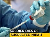Video : Soldier Dies In Kolkata Of Suspected Nipah Virus Infection