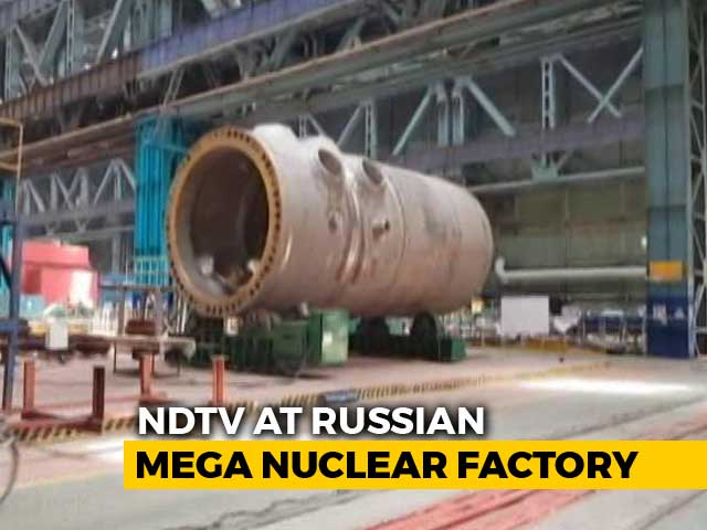 Video : Inside The Russian Factory That Makes Parts For Kudankulam Nuclear Plant