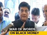 Video : Piyush Goyal Takes On Rahul Gandhi Over Black Money In Swiss Banks