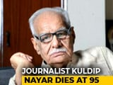 Video : Veteran Journalist Kuldip Nayar Dies At 95