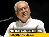 Video : Nitish Kumar Eases Liquor Laws. Seizure Of Property, Vehicles To Stop
