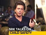 Video : Shah Rukh Khan Talks On Child Safety
