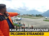 Video : Over 1,500 Mansarovar Pilgrims From India Stuck In Nepal In Bad Weather