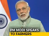 Video : Aiming To Double Farmers Income By 2022, Says PM Modi