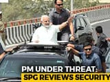 "Video : ""All-Time High"" Threat To PM, Agencies Advise Against Road Shows: Sources"