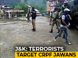 Video : 2 Soldiers Killed In Terror Attack In Jammu And Kashmir's Anantnag