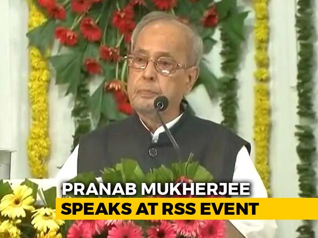 Video : Soul Of India Is Pluralism, Tolerance: Pranab Mukherjee At RSS Event