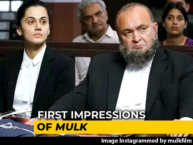 Video : First Impressions Of Rishi Kapoor's <i>Mulk</i>