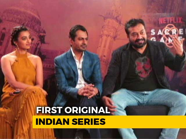 Video : <i>Sacred Games</i> Gave Us Creative Freedom: Anurag Kashyap
