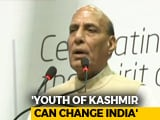 Video : Will Change The Fate And Face Of Kashmir, Says Rajnath Singh
