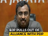 "Video : ""Untenable"" To Continue Alliance With PDP, Says BJP"