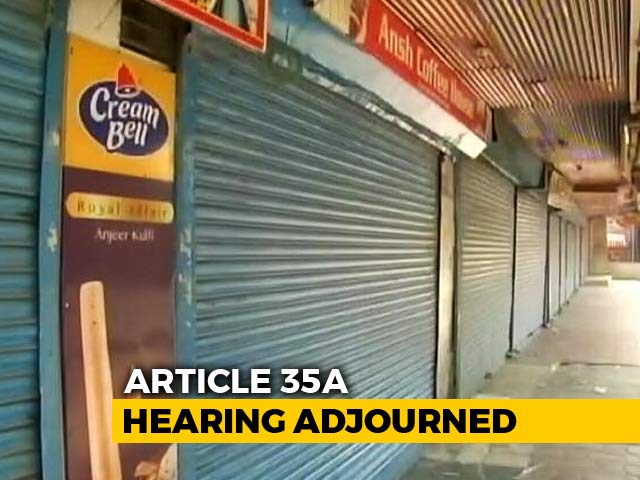 Video : Top Court Adjourns Hearing On Article 35A Amid Kashmir Shutdown