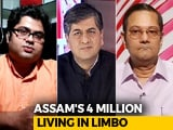 Video : What Next For The 40 Lakh Left Out In Assam Citizen's List?